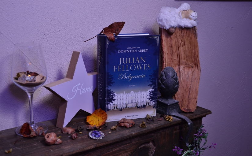 [REZENSION] BELGRAVIA – JULIAN FELLOWS
